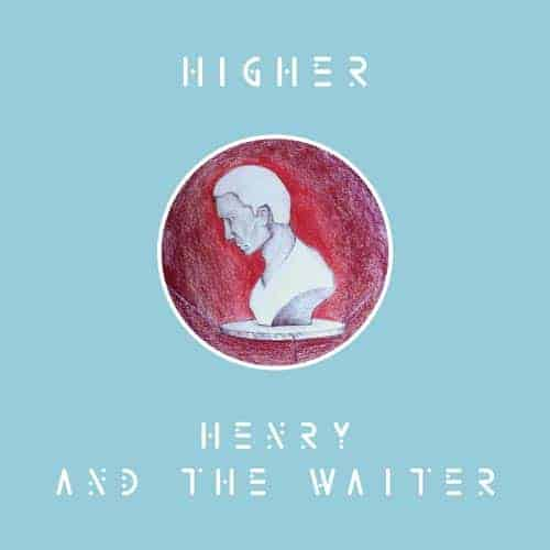 Henry And The Waiter Album Higher - Home